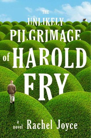 The Unlikely Pilgrimage of Harold Fry by Rachael Joyce