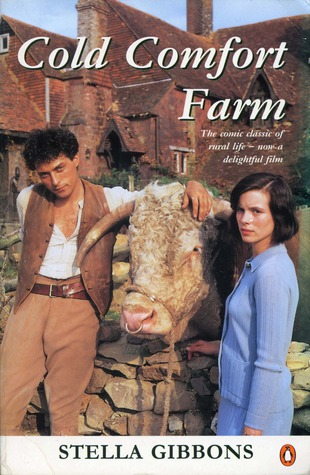 Cold Comfort Farm by Stella Gibbons- LOVE the movie; so happy to be reading this book later this year!