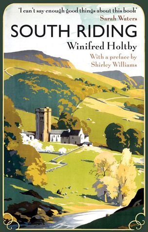 South Riding by Winifred Holtby- I'm not sure why but I am convinced that I will love this book. Also I adore this cover!