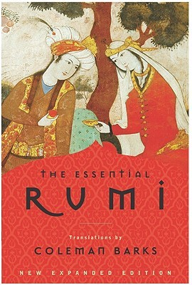 The Essential Rumi by Rumi (translated by Coleman Barks)