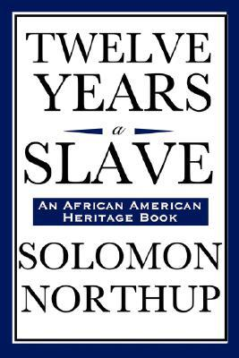 Twelve Years a Slave by Solomon Northrup